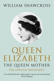 QUEEN ELIZABETH : THE QUEEN MOTHER - THE OFFICIAL BIOGRAPHY