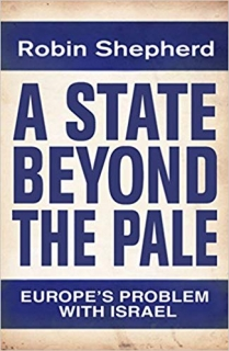 A STATE BEYOND THE PALE - EUROPE´S PROBLEM WITH ISRAEL