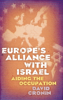 EUROPE´S ALLIANCE WITH ISRAEL - AIDING THE OCCUPATION